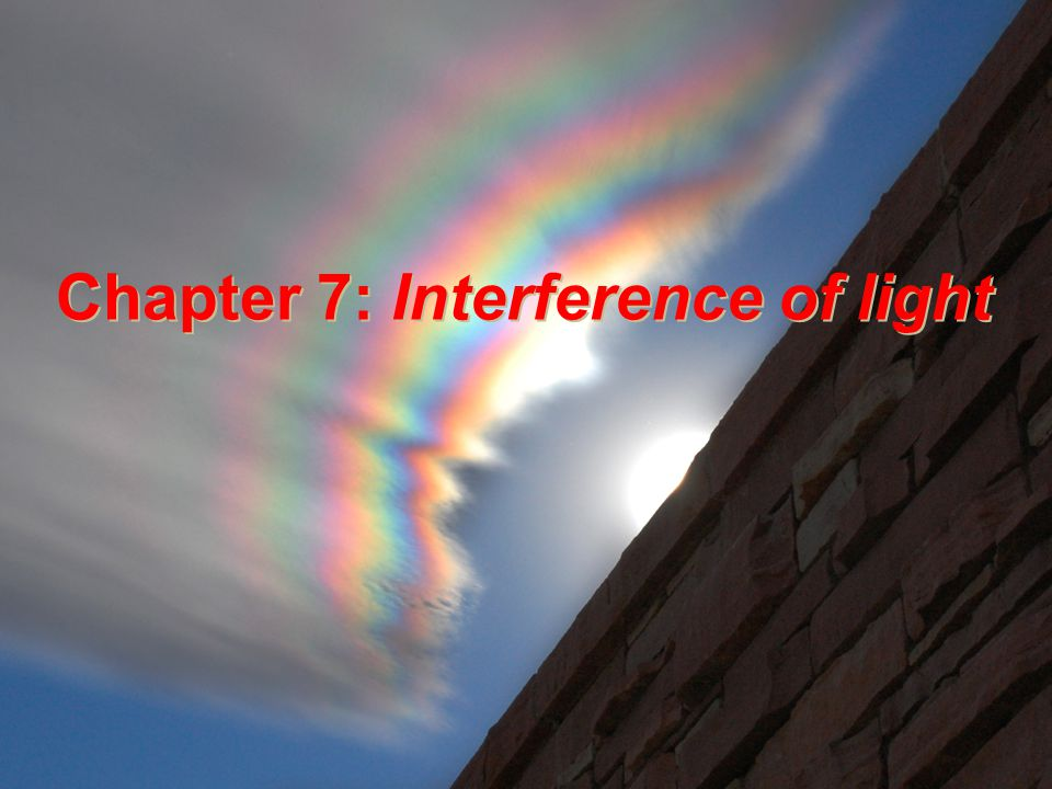 Chapter 7: Interference of light