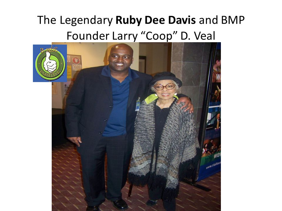 The Legendary Ruby Dee Davis and BMP Founder Larry Coop D. Veal