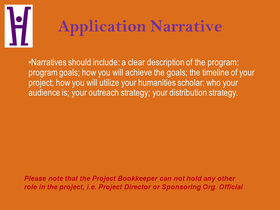 Application Narrative Narratives should include: a clear description of the program; program goals; how you will achieve the goals; the timeline of yo