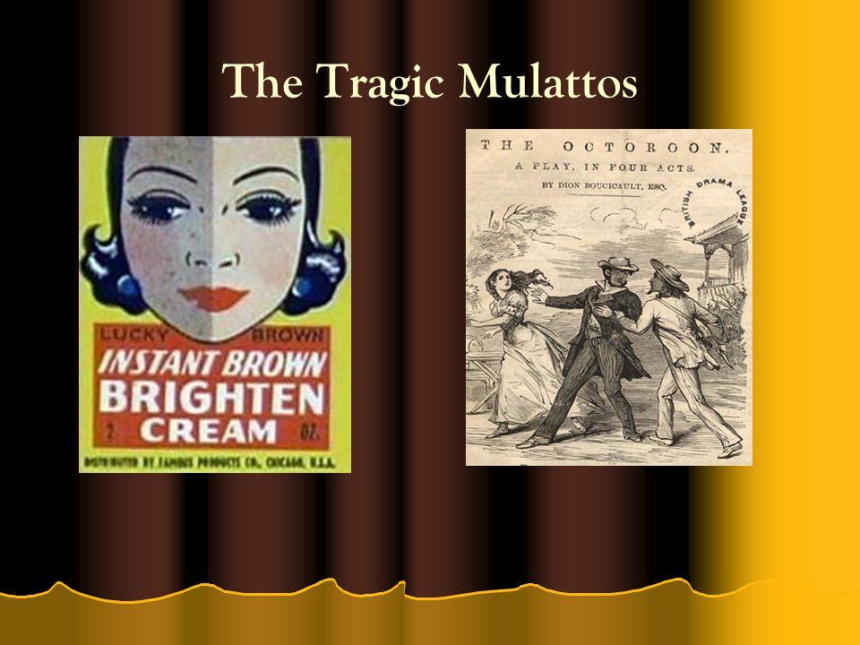 The Tragic Mulattos