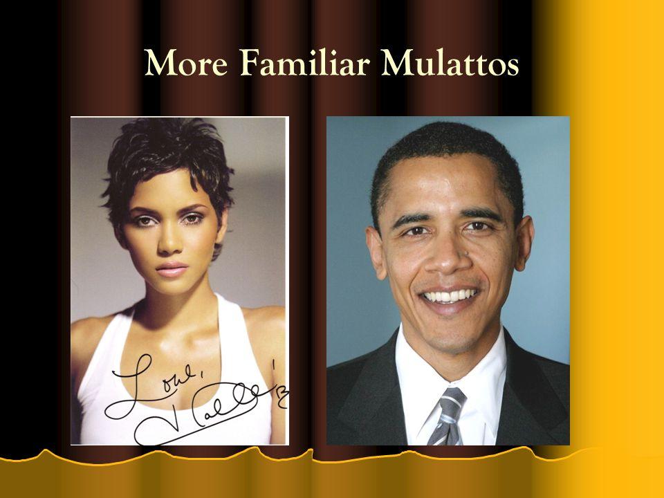 More Familiar Mulattos