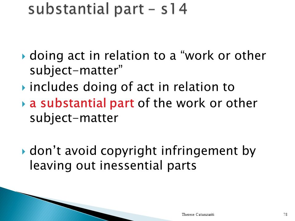 doing act in relation to a work or other subjectmatter includes doing of act in relation to a substantial part of the work or other subjectmatter dont
