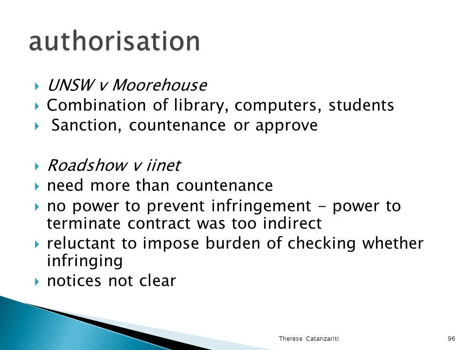 UNSW v Moorehouse Combination of library, computers, students Sanction, countenance or approve Roadshow v iinet need more than countenance no power to