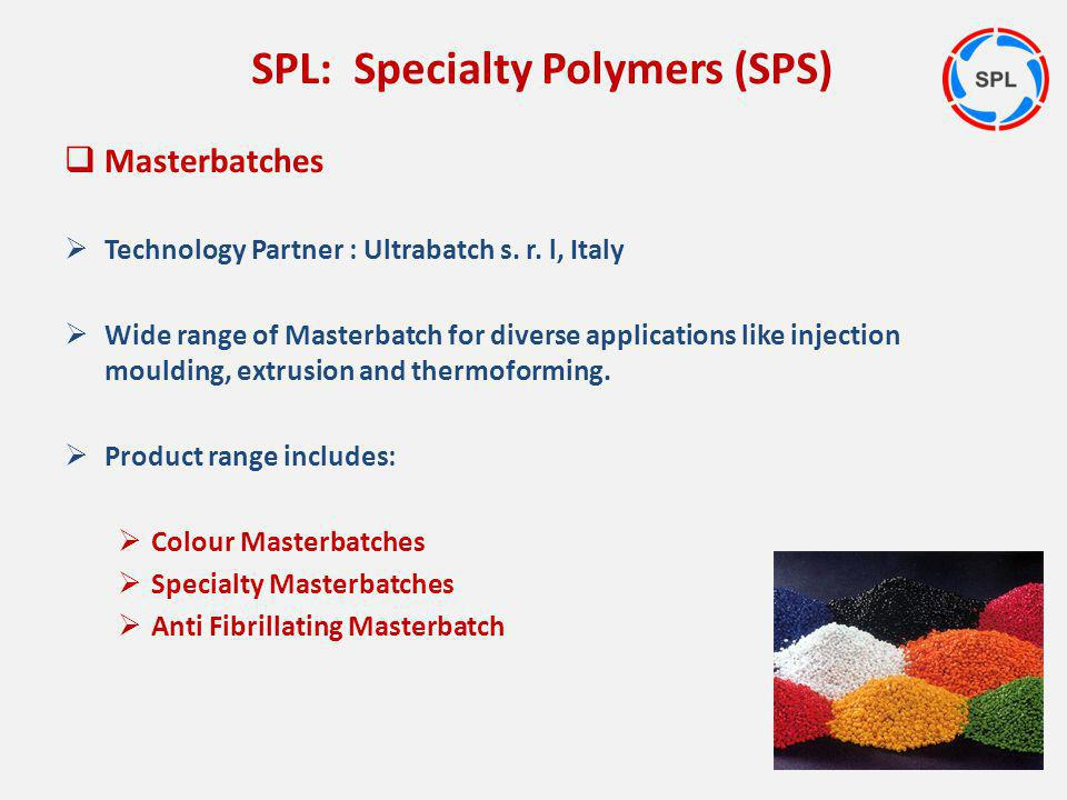 Masterbatches Technology Partner : Ultrabatch s. r. l, Italy Wide range of Masterbatch for diverse applications like injection moulding, extrusion and
