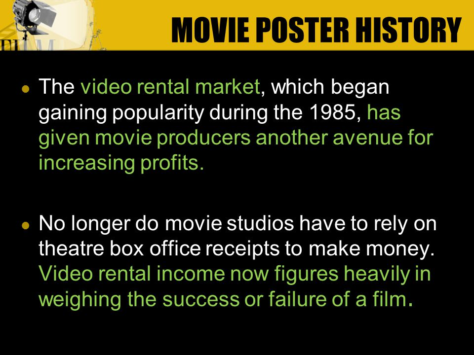 The video rental market, which began gaining popularity during the 1985, has given movie producers another avenue for increasing profits.