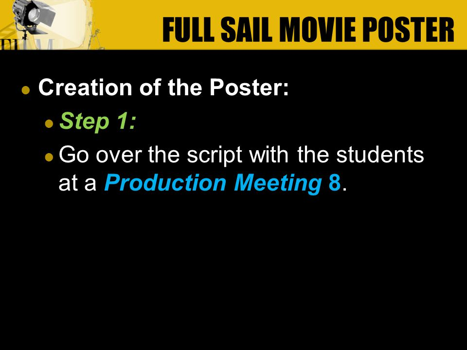 Creation of the Poster: Step 1: Go over the script with the students at a Production Meeting 8.