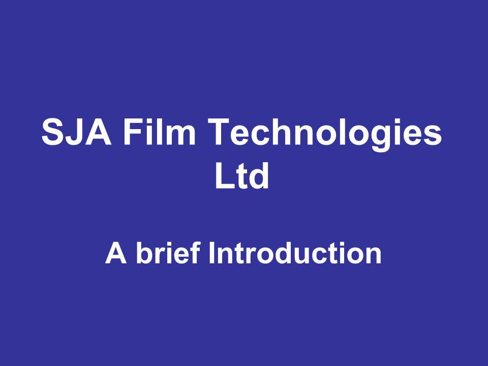 SJA Film Technologies Ltd A brief Introduction
