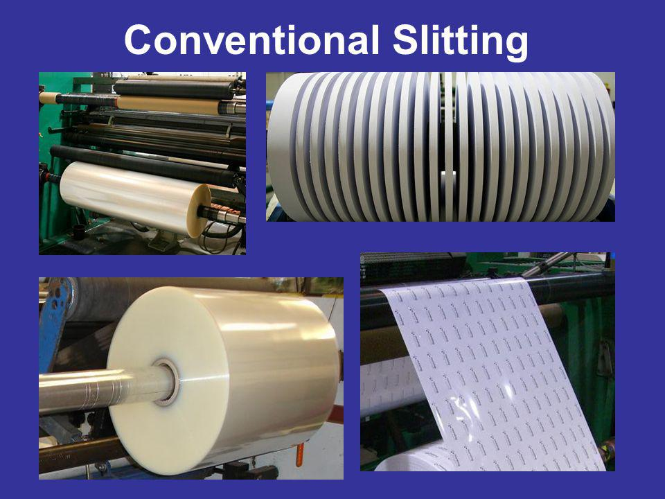 Conventional Slitting