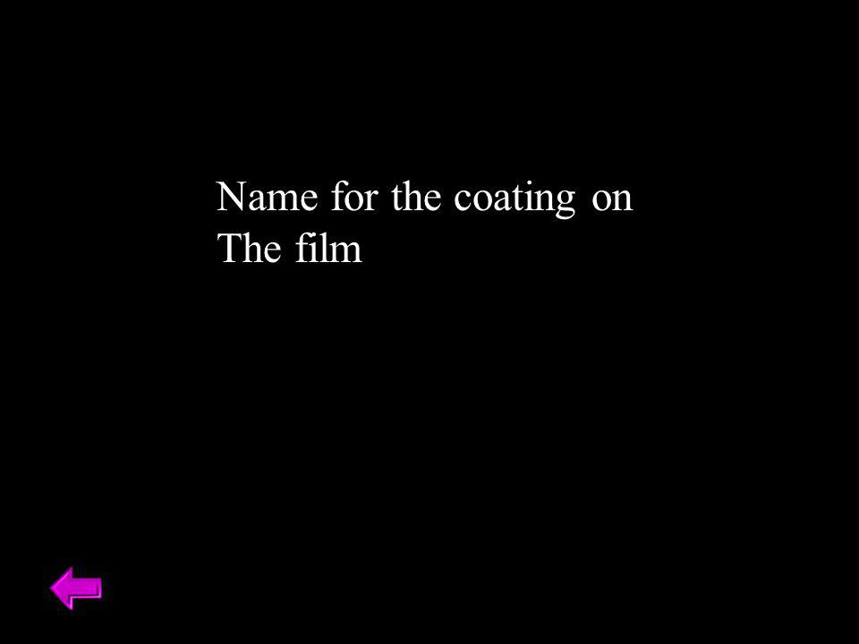 Name for the coating on The film