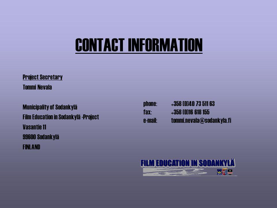 CONTACT INFORMATION Project Secretary Tommi Nevala Municipality of Sodankylä Film Education in Sodankylä -Project Vasantie 11 99600 Sodankylä FINLAND phone: +358 (0)40 73 511 63 fax:+358 (0)16 618 155 e-mail:tommi.nevala@sodankyla.fi