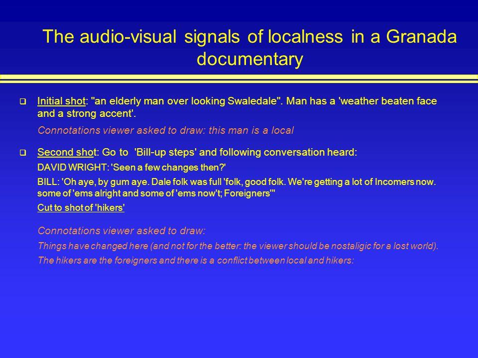 The audio-visual signals of localness in a Granada documentary Initial shot: