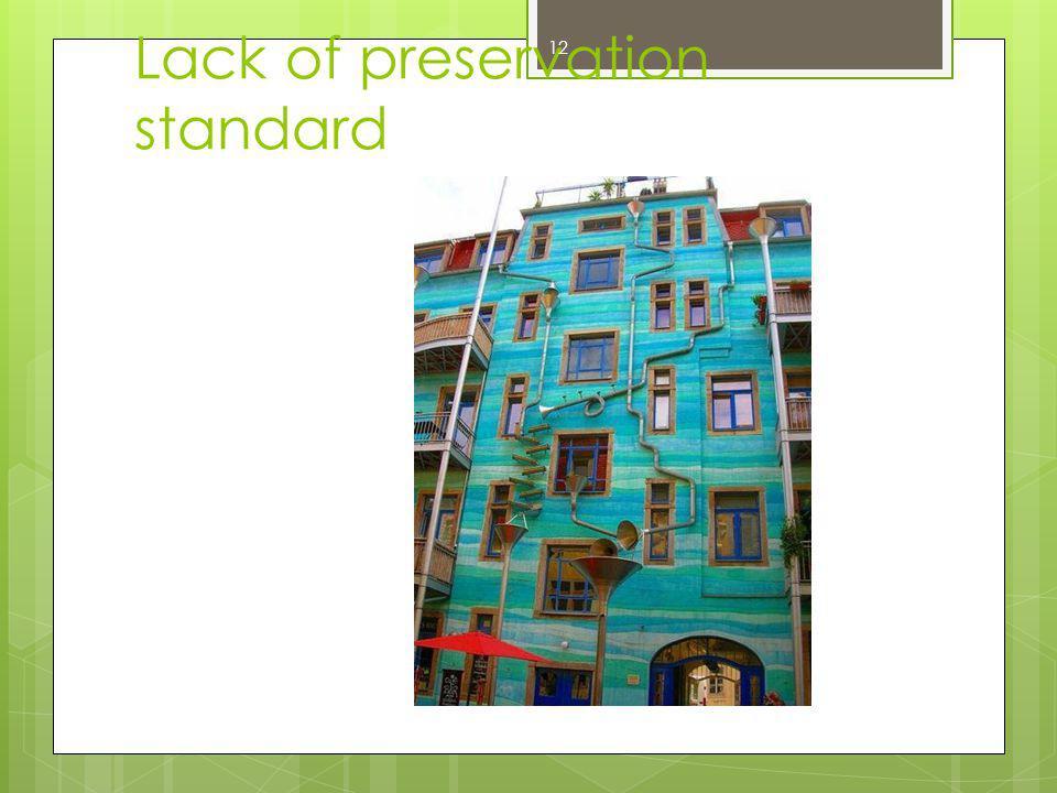 Lack of preservation standard 12