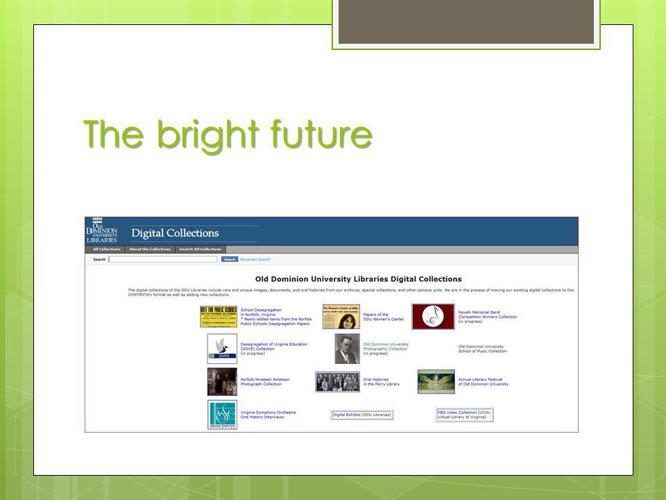 The bright future