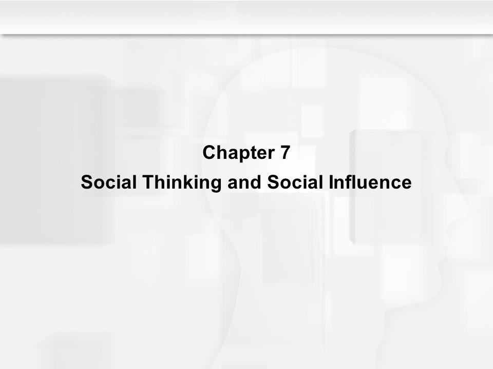 Chapter 7 Social Thinking and Social Influence