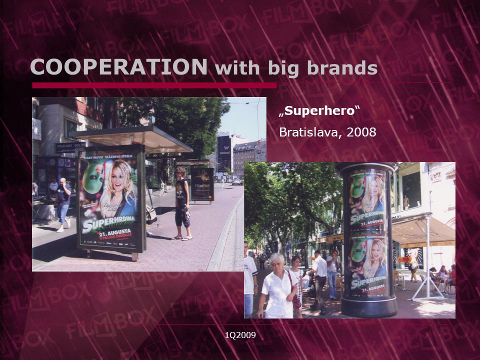 1Q2009 Superhero Bratislava, 2008 COOPERATION with big brands