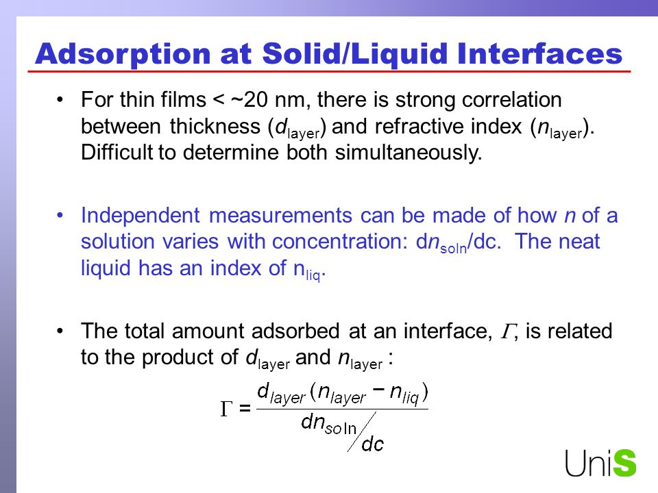 Adsorption at Solid/Liquid Interfaces For thin films < ~20 nm, there is strong correlation between thickness (d layer ) and refractive index (n layer ).