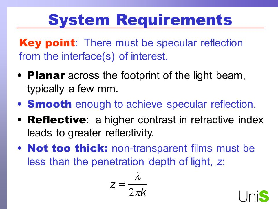 Ellipsometry parameters Central Equation of Ellipsometry R p and R s are Fresnel reflection coefficients p = in the plane of reflection s = perpendicular to plane of reflection