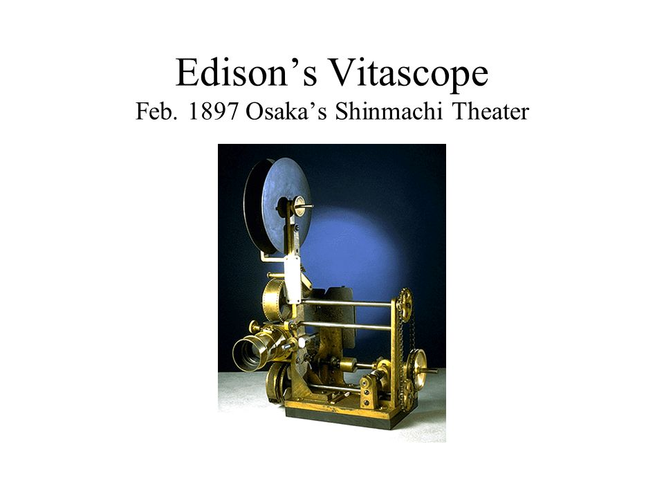 Edisons Vitascope Feb. 1897 Osakas Shinmachi Theater