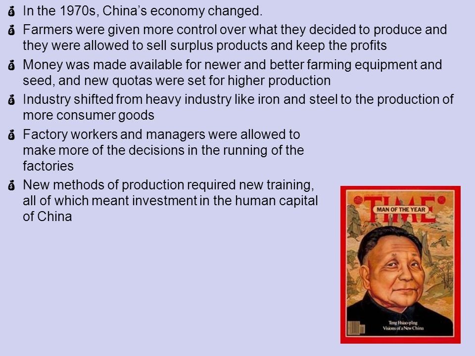 In the 1970s, Chinas economy changed.