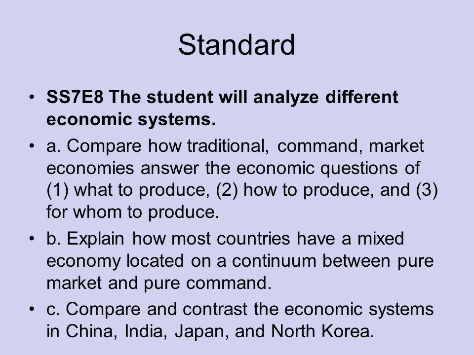 Standard SS7E8 The student will analyze different economic systems.