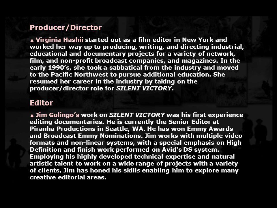 Producer/Director Virginia Hashii started out as a film editor in New York and worked her way up to producing, writing, and directing industrial, educ