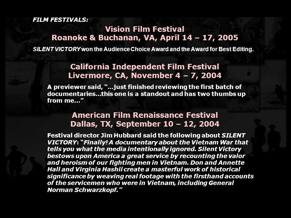 FILM FESTIVALS: Vision Film Festival Roanoke & Buchanan, VA, April 14 – 17, 2005 SILENT VICTORY won the Audience Choice Award and the Award for Best E