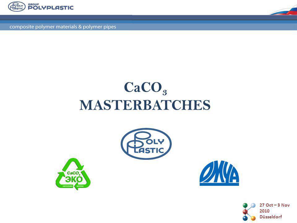 CaCO 3 MASTERBATCHES 27 Oct – 3 Nov 2010 Düsseldorf ARMOFLEN ® – CaCO 3 master batches on Polyolefin s base.