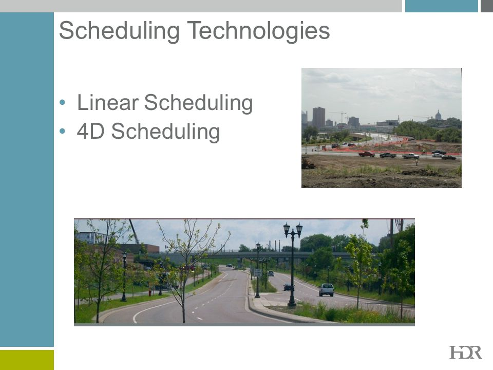 Scheduling Technologies Linear Scheduling 4D Scheduling