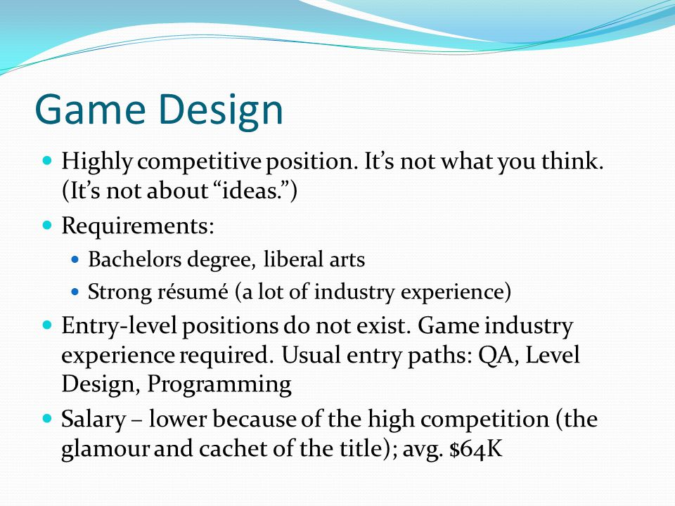 Game Design Highly competitive position. Its not what you think.