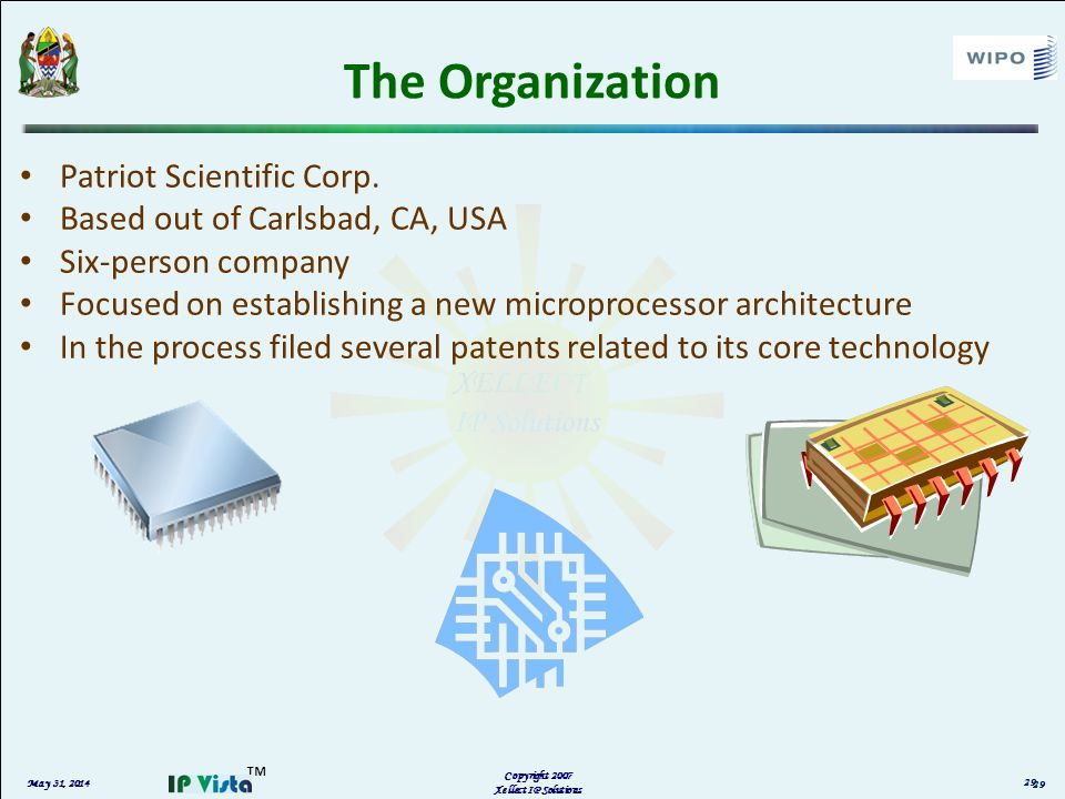 May 31, 2014 Copyright 2007 Xellect IP Solutions The Organization Patriot Scientific Corp. Based out of Carlsbad, CA, USA Six-person company Focused o