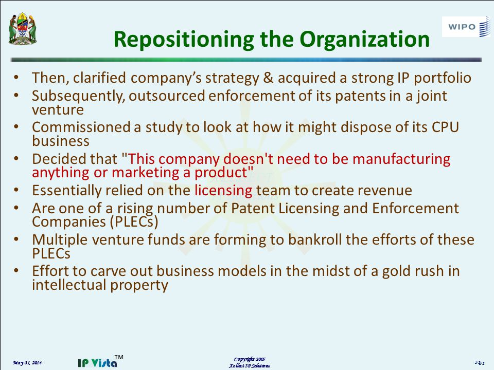 May 31, 2014 Copyright 2007 Xellect IP Solutions Repositioning the Organization Then, clarified companys strategy & acquired a strong IP portfolio Sub