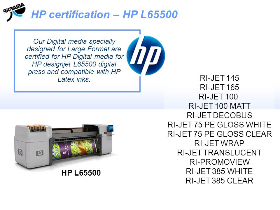 Our Digital media specially designed for Large Format are certified for HP Digital media for HP designjet L65500 digital press and compatible with HP