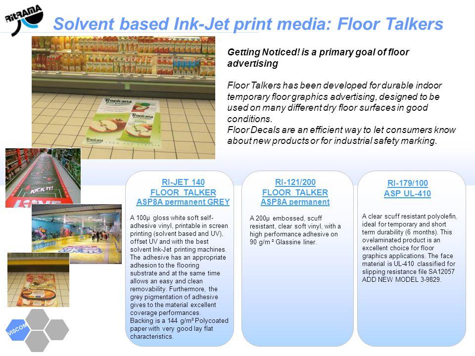 Solvent based Ink-Jet print media: Floor Talkers VISCOM RI-JET 140 FLOOR TALKER ASP8A permanent GREY A 100µ gloss white soft self- adhesive vinyl, pri