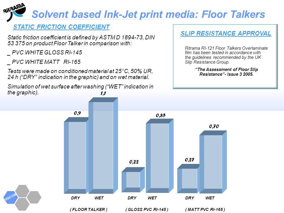 Solvent based Ink-Jet print media: Floor Talkers VISCOM STATIC FRICTION COEFFICIENT SLIP RESISTANCE APPROVAL Ritrama RI-121 Floor Talkers Overlaminate