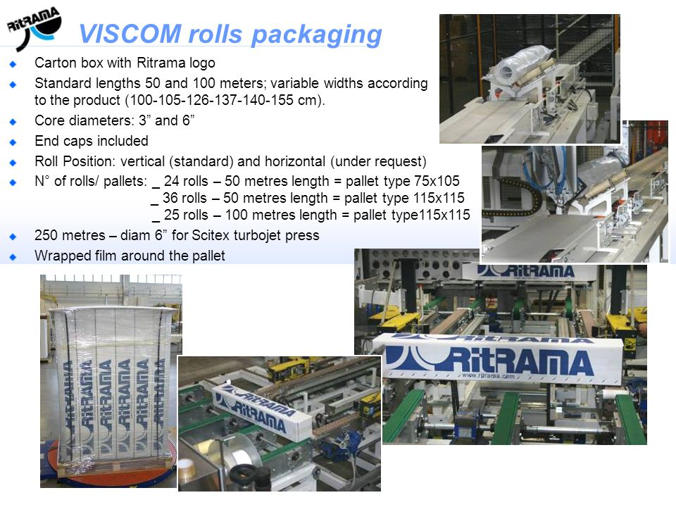 VISCOM Carton box with Ritrama logo Standard lengths 50 and 100 meters; variable widths according to the product (100-105-126-137-140-155 cm). Core di