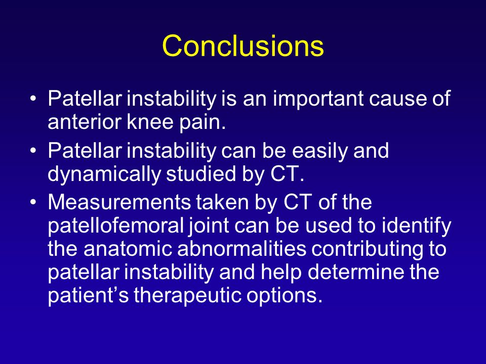 Conclusions Patellar instability is an important cause of anterior knee pain.