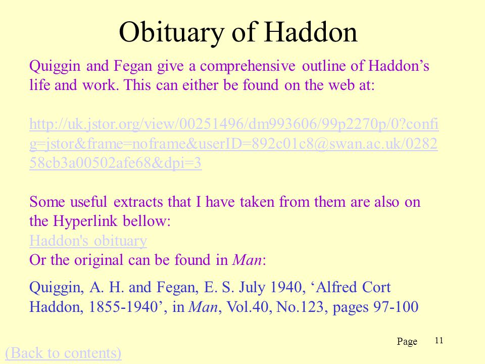 11 Obituary of Haddon Quiggin and Fegan give a comprehensive outline of Haddons life and work.
