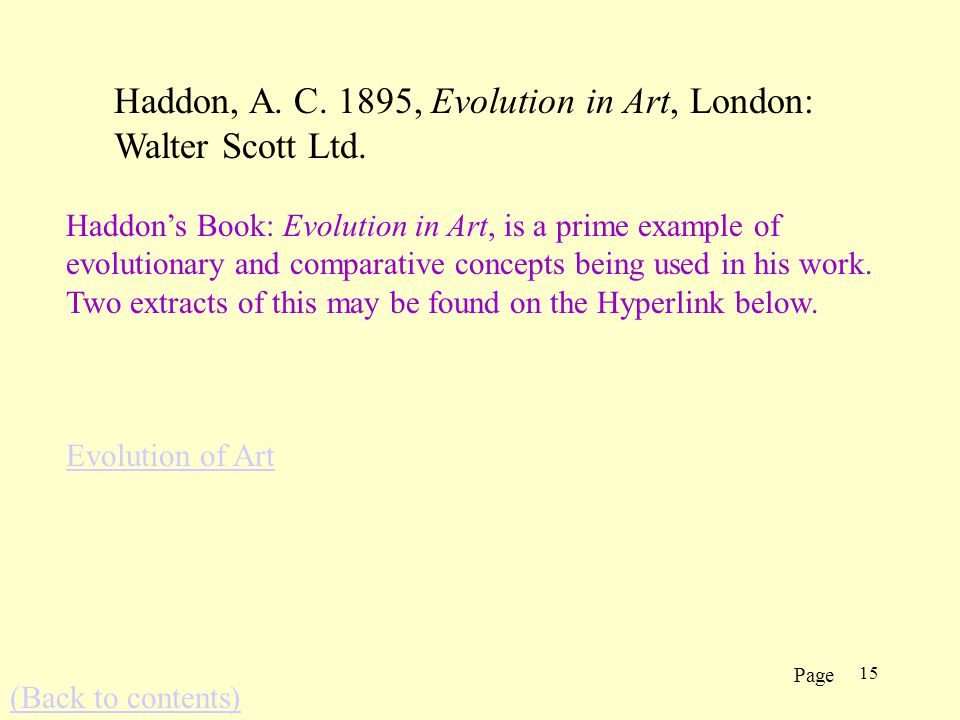 15 Haddons Book: Evolution in Art, is a prime example of evolutionary and comparative concepts being used in his work.