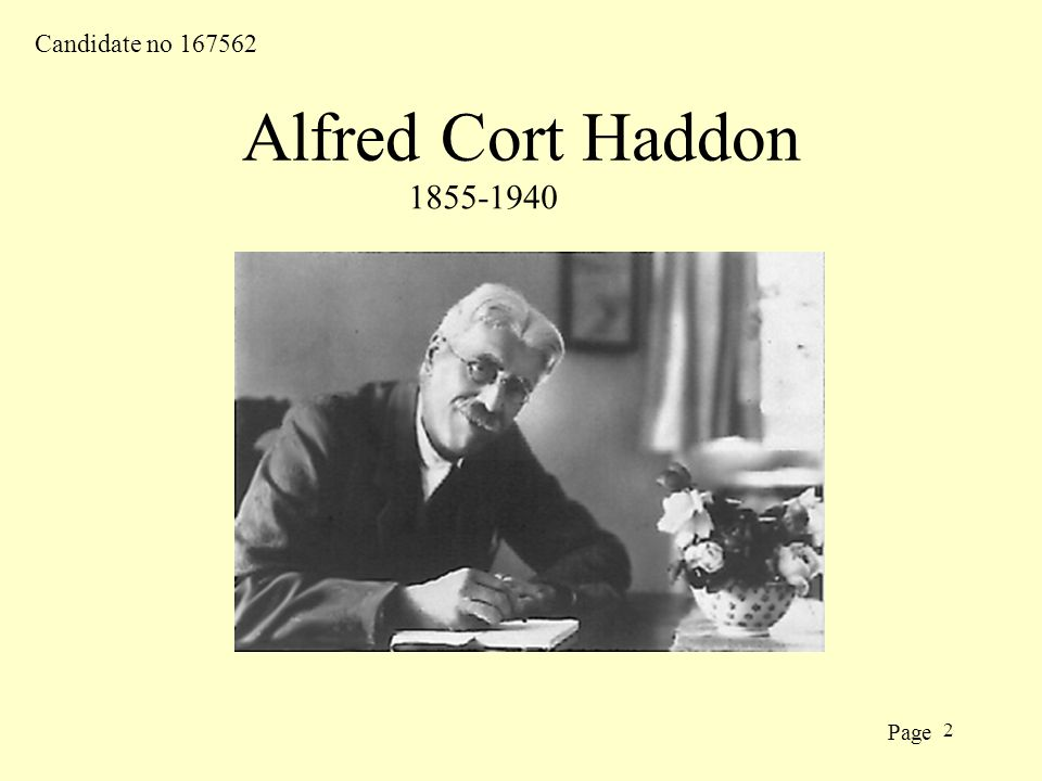 2 1855-1940 Candidate no 167562 Page Alfred Cort Haddon