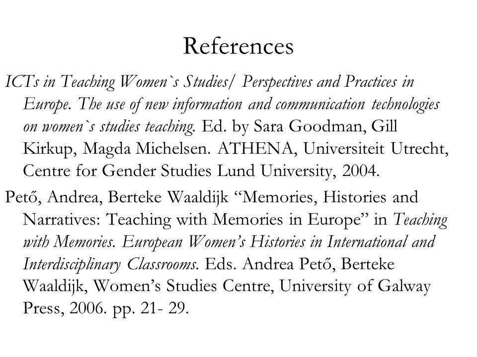 References ICTs in Teaching Women`s Studies/ Perspectives and Practices in Europe.