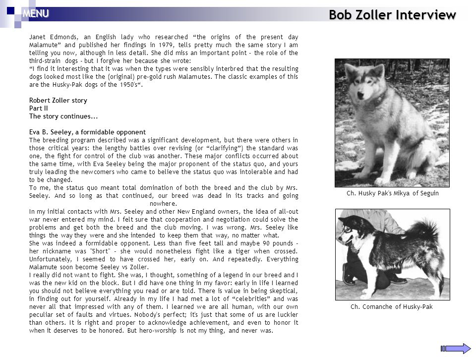 Bob Zoller Interview Janet Edmonds, an English lady who researched the origins of the present day Malamute and published her findings in 1979, tells p