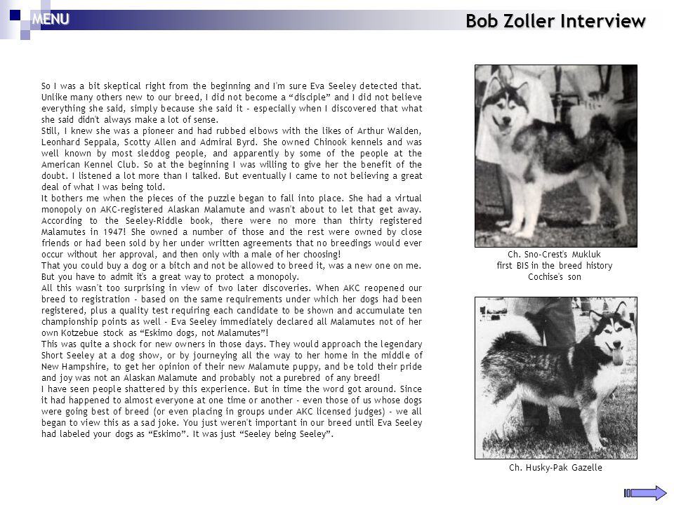 Bob Zoller Interview So I was a bit skeptical right from the beginning and I'm sure Eva Seeley detected that. Unlike many others new to our breed, I d