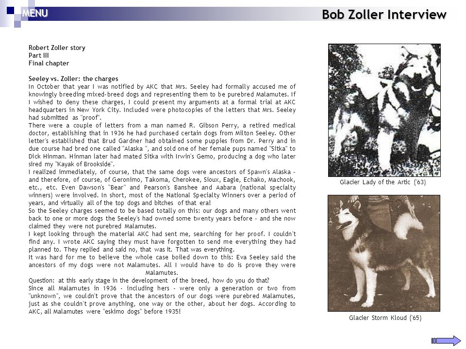 Bob Zoller Interview Robert Zoller story Part III Final chapter Seeley vs. Zoller: the charges In October that year I was notified by AKC that Mrs. Se