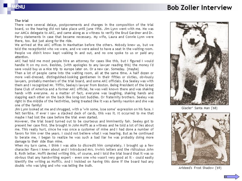 Bob Zoller Interview The trial There were several delays, postponements and changes in the composition of the trial board, so the hearing did not take