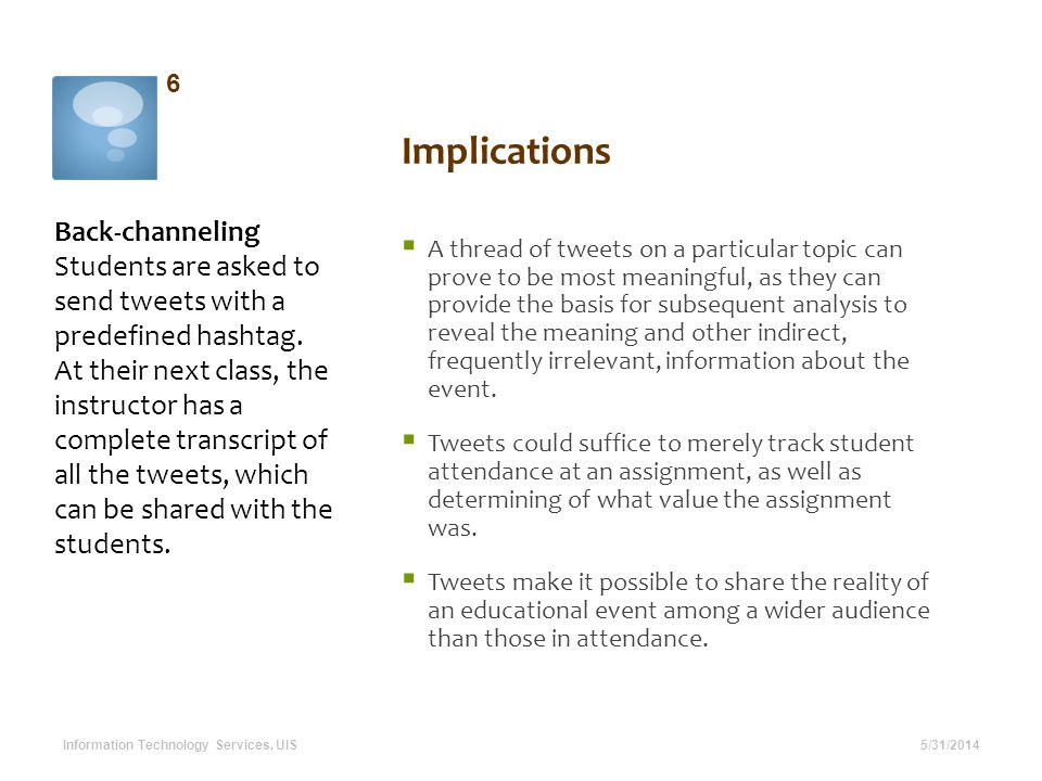 Implications A thread of tweets on a particular topic can prove to be most meaningful, as they can provide the basis for subsequent analysis to reveal the meaning and other indirect, frequently irrelevant, information about the event.