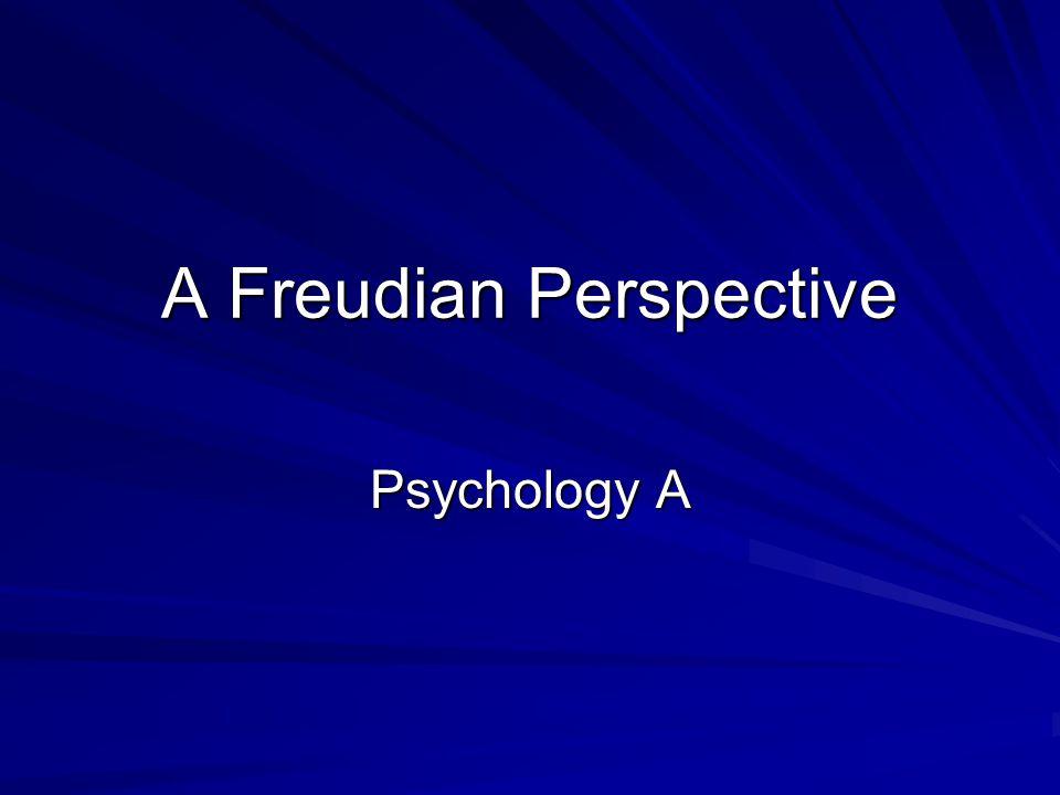 A Freudian Perspective Psychology A