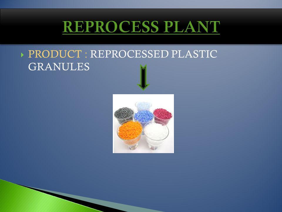 PRODUCT : REPROCESSED PLASTIC GRANULES