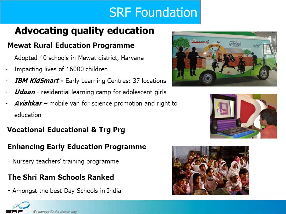29 Advocating quality education Mewat Rural Education Programme -Adopted 40 schools in Mewat district, Haryana -Impacting lives of 16000 children -IBM