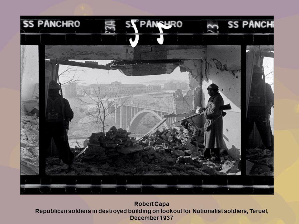 Teruel Robert Capa Republican soldiers in destroyed building on lookout for Nationalist soldiers, Teruel, December 1937