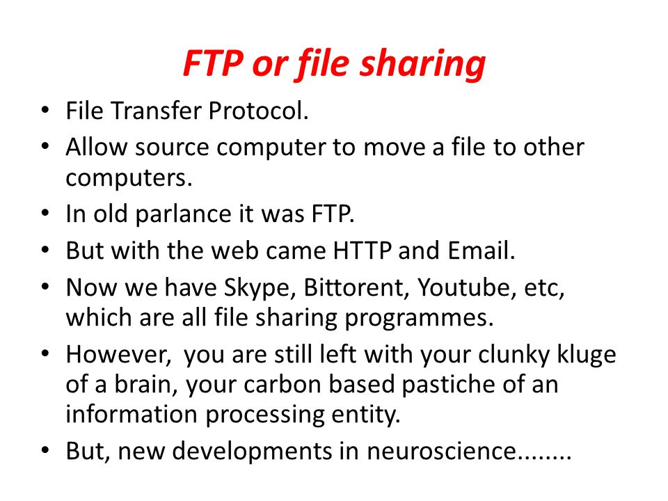 FTP or file sharing File Transfer Protocol.